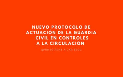 NUEVO PROTOCOLO DE ACTUACIÓN DE LA GUARDIA CIVIL DE TRÁFICO